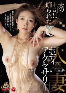 JUY-734 Studio Madonna Married Wife Body Accessory Decorated By Her Husband's Boss Maki Tomoda
