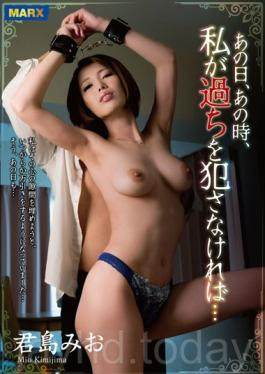 MRXD-077 Studio Marukusu Kyoudai That Day,If I Did Not Make Such A Mistake … Miyo Kimishima