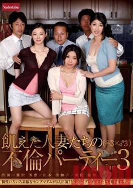 NATR-166 Studio Nadeshiko Housewives Hungry Party Affair (♀ 3 × ♂ 3) Part3