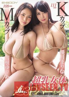 EBOD-707 Studio E-BODY - M-Cup Titties And K-Cup Titties Huge Tits A Pussy Sandwich Reverse Threesome Harlem Yuria Yoshine Marina Yuzuki