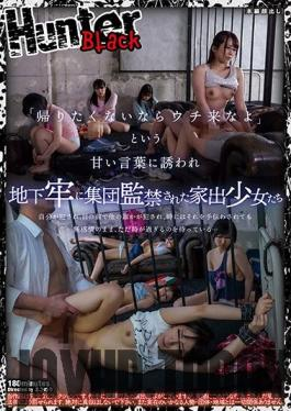 HUNBL-004 Studio Hunter - If You Don't Want To Go Home You Can Always Come To My Place Barely Legal Runaways Seduced Into S&M Confinement